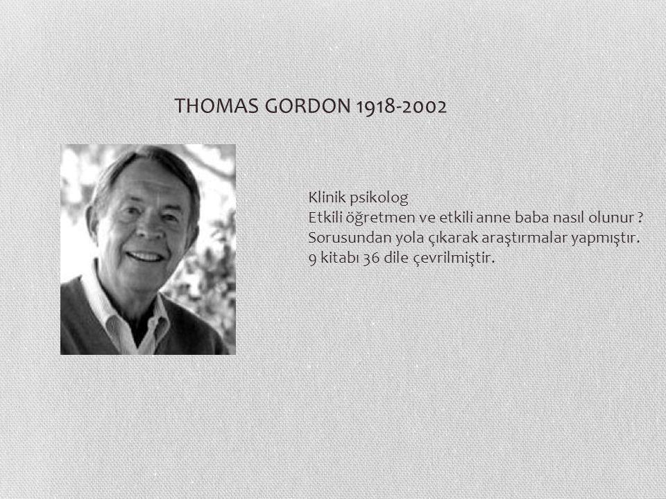 THOMAS GORDON 1918-2002 Klinik psikolog