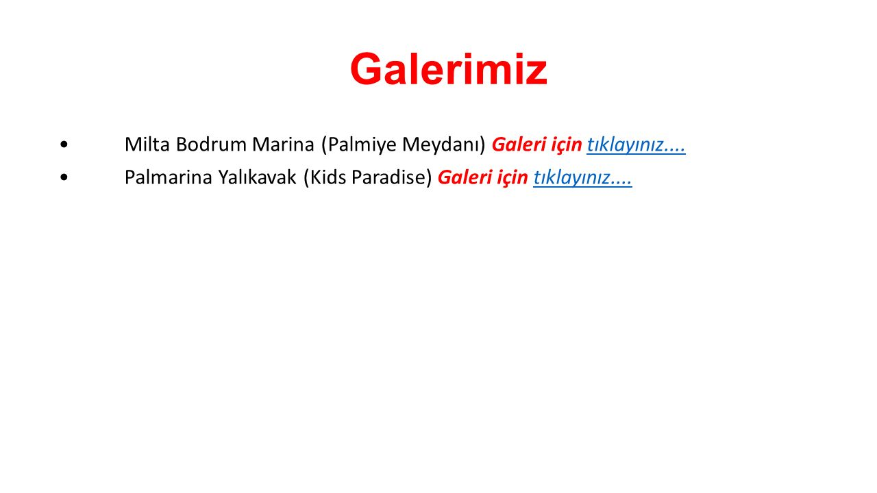 Galerimiz • Milta Bodrum Marina (Palmiye Meydanı) Galeri için tıklayınız....