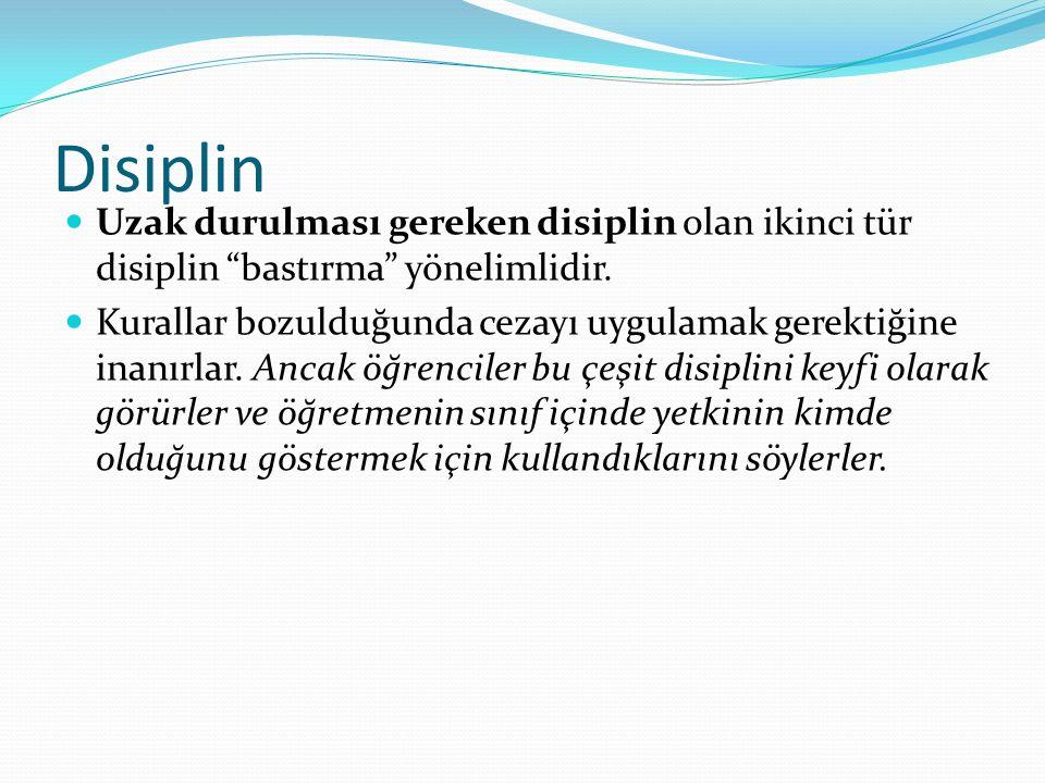 Disiplin Uzak durulması gereken disiplin olan ikinci tür disiplin bastırma yönelimlidir.