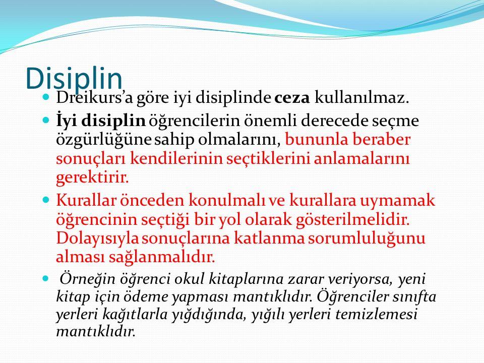 Disiplin Dreikurs'a göre iyi disiplinde ceza kullanılmaz.