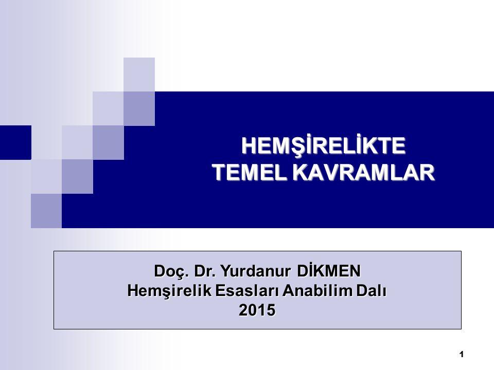 HEMŞİRELİKTE TEMEL KAVRAMLAR
