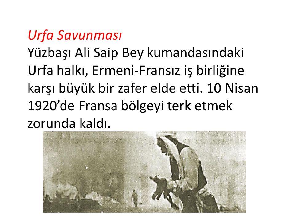 Urfa Savunması Yüzbaşı Ali Saip Bey kumandasındaki Urfa halkı, Ermeni-Fransız iş birliğine karşı büyük bir zafer elde etti.