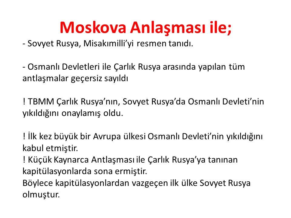 Moskova Anlaşması ile;