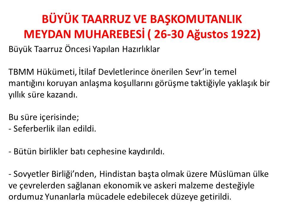 BÜYÜK TAARRUZ VE BAŞKOMUTANLIK MEYDAN MUHAREBESİ ( 26-30 Ağustos 1922)