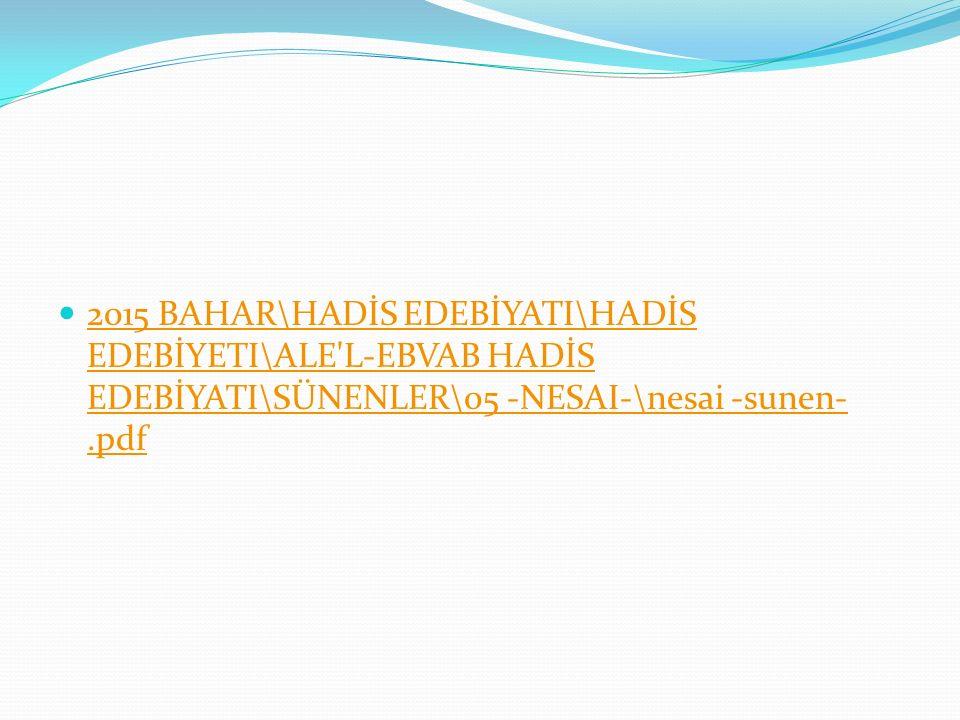 2015 BAHAR\HADİS EDEBİYATI\HADİS EDEBİYETI\ALE L-EBVAB HADİS EDEBİYATI\SÜNENLER\05 -NESAI-\nesai -sunen-.pdf
