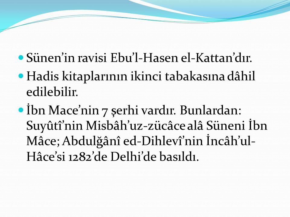 Sünen'in ravisi Ebu'l-Hasen el-Kattan'dır.
