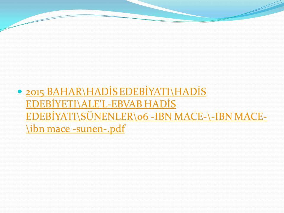 2015 BAHAR\HADİS EDEBİYATI\HADİS EDEBİYETI\ALE L-EBVAB HADİS EDEBİYATI\SÜNENLER\06 -IBN MACE-\-IBN MACE-\ibn mace -sunen-.pdf