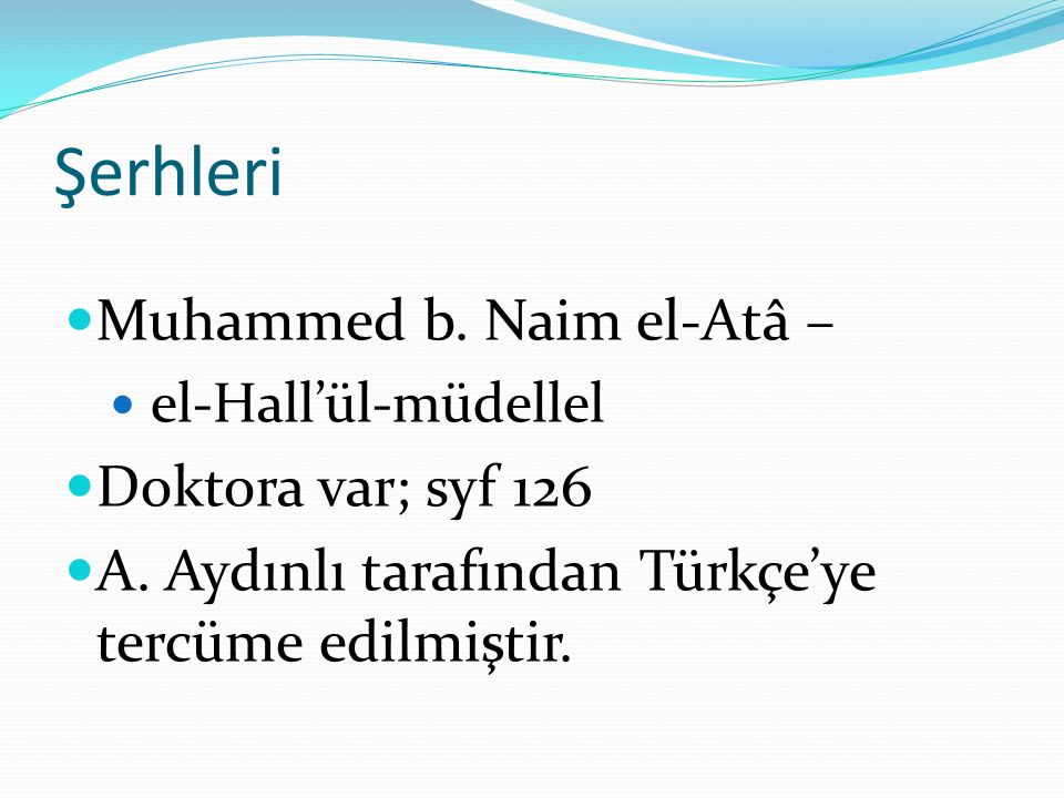 Şerhleri Muhammed b. Naim el-Atâ – Doktora var; syf 126