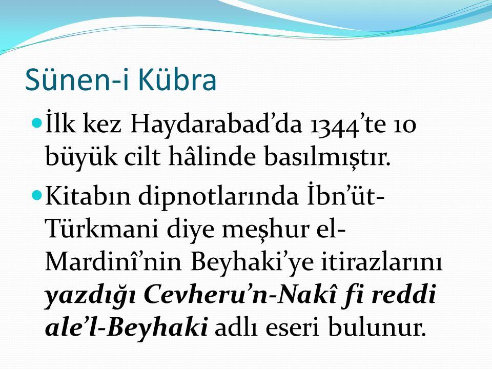 Sünen-i Kübra İlk kez Haydarabad'da 1344'te 10 büyük cilt hâlinde basılmıştır.