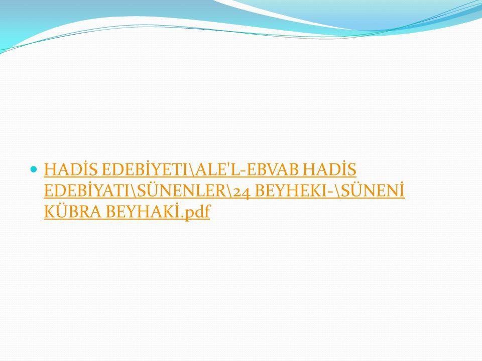 HADİS EDEBİYETI\ALE L-EBVAB HADİS EDEBİYATI\SÜNENLER\24 BEYHEKI-\SÜNENİ KÜBRA BEYHAKİ.pdf