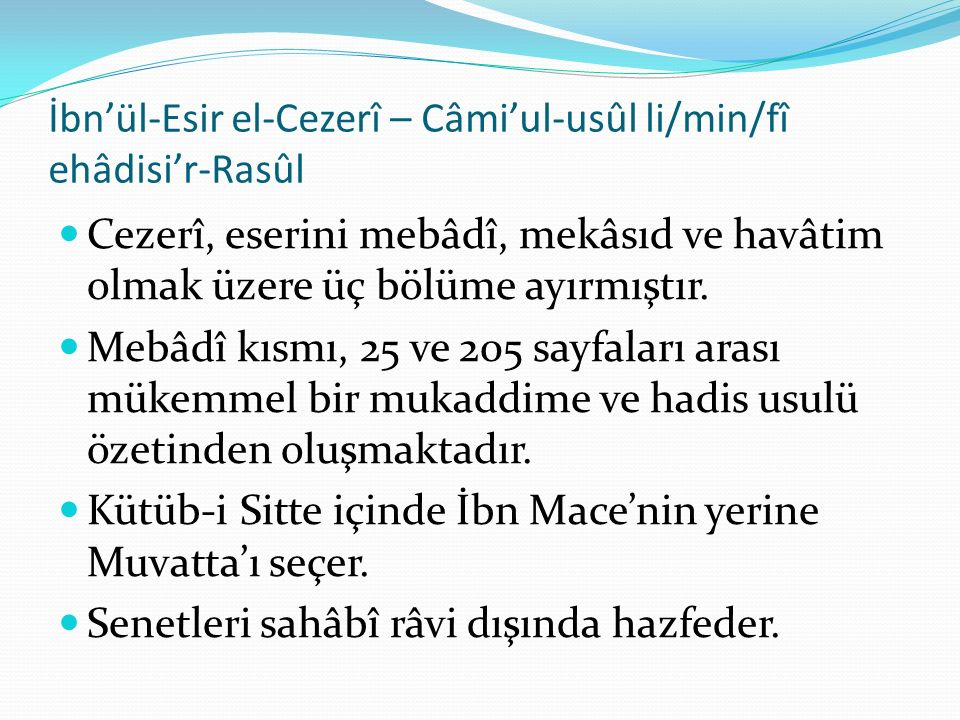 İbn'ül-Esir el-Cezerî – Câmi'ul-usûl li/min/fî ehâdisi'r-Rasûl