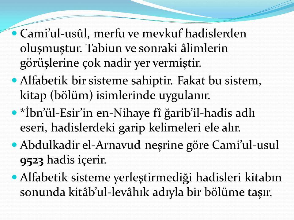 Cami'ul-usûl, merfu ve mevkuf hadislerden oluşmuştur