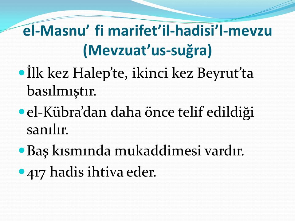 el-Masnu' fi marifet'il-hadisi'l-mevzu (Mevzuat'us-suğra)