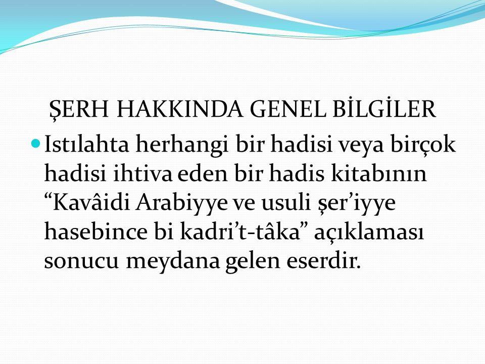ŞERH HAKKINDA GENEL BİLGİLER