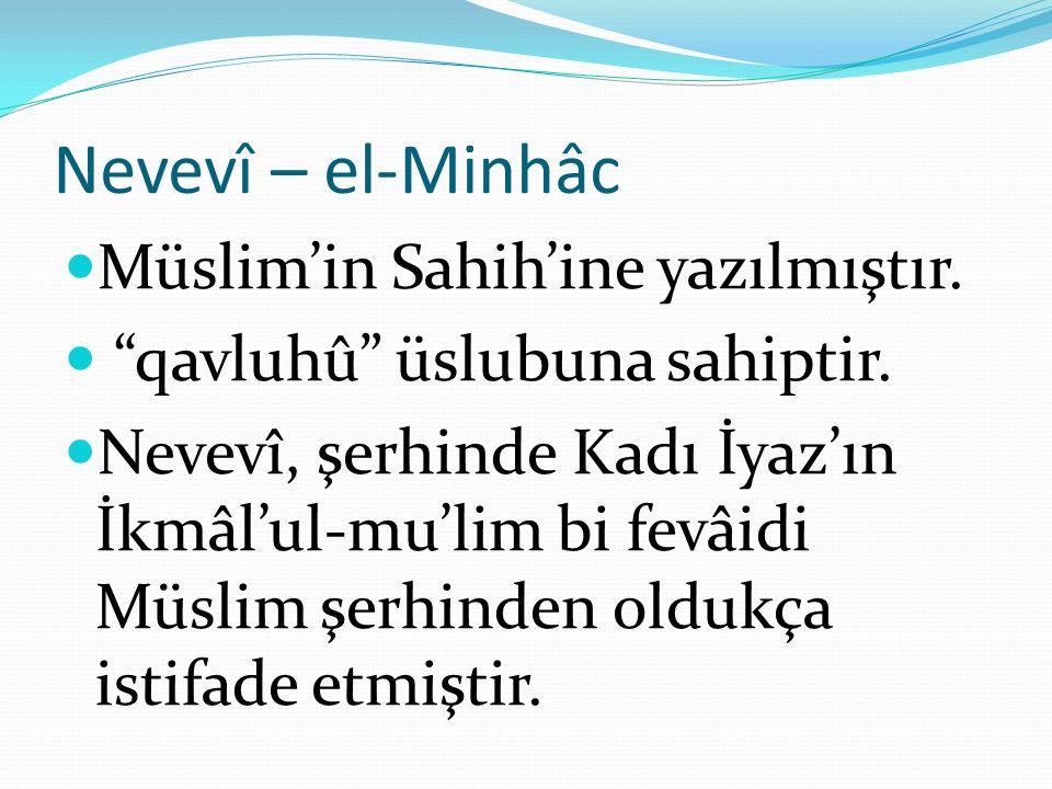 Nevevî – el-Minhâc Müslim'in Sahih'ine yazılmıştır.