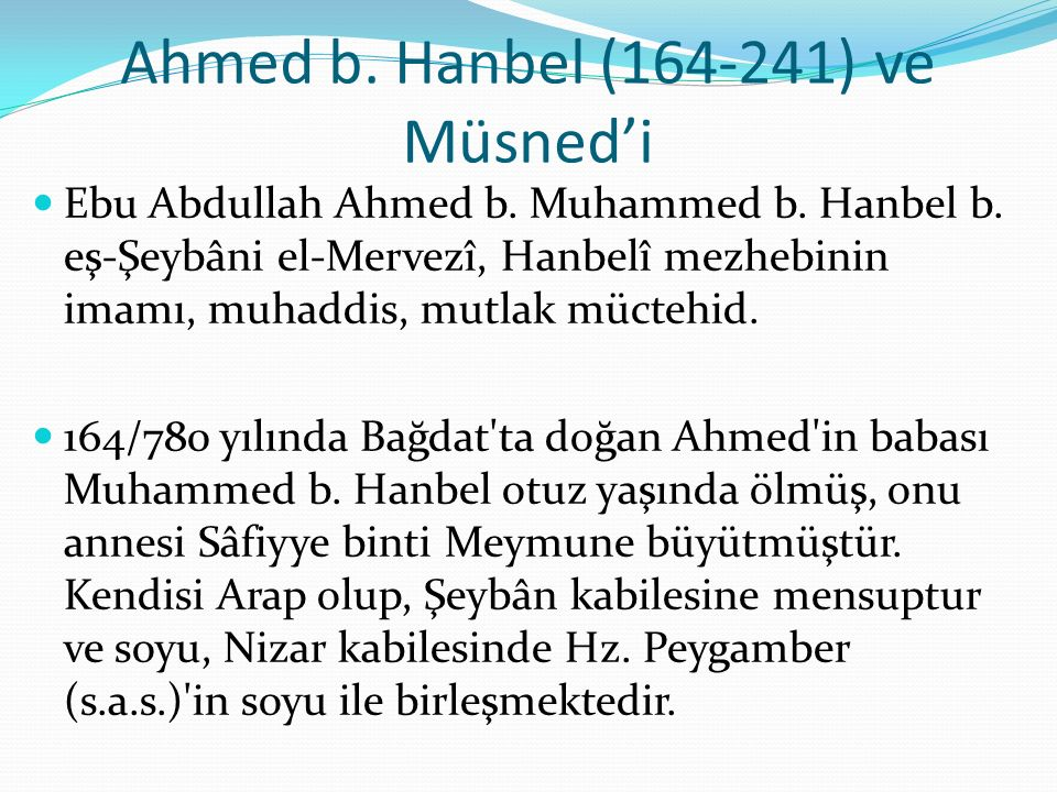 Ahmed b. Hanbel (164-241) ve Müsned'i