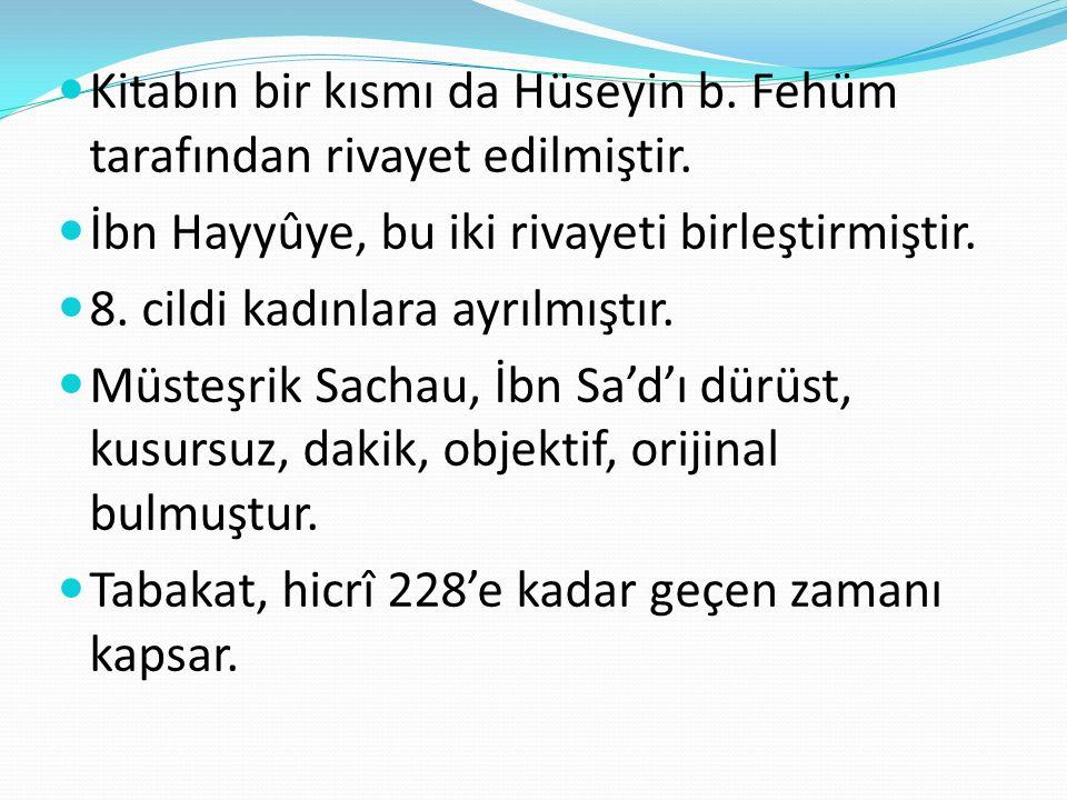 Kitabın bir kısmı da Hüseyin b. Fehüm tarafından rivayet edilmiştir.