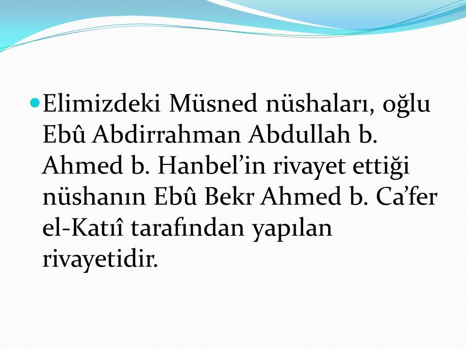 Elimizdeki Müsned nüshaları, oğlu Ebû Abdirrahman Abdullah b. Ahmed b