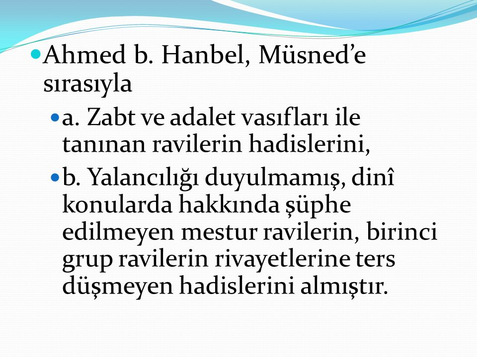 Ahmed b. Hanbel, Müsned'e sırasıyla