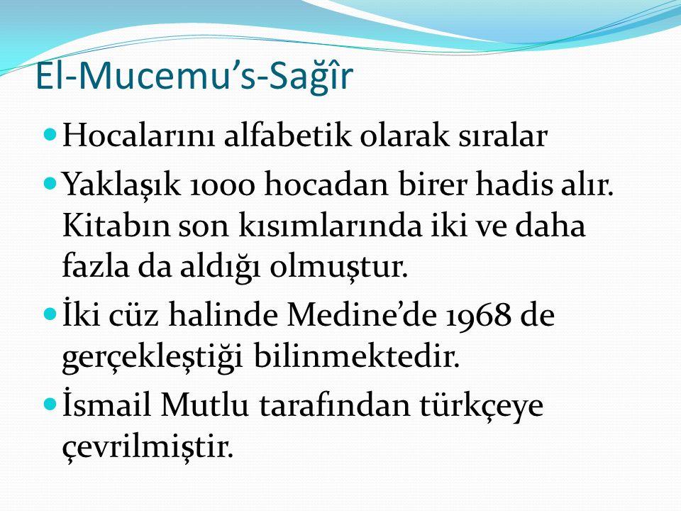 El-Mucemu's-Sağîr Hocalarını alfabetik olarak sıralar