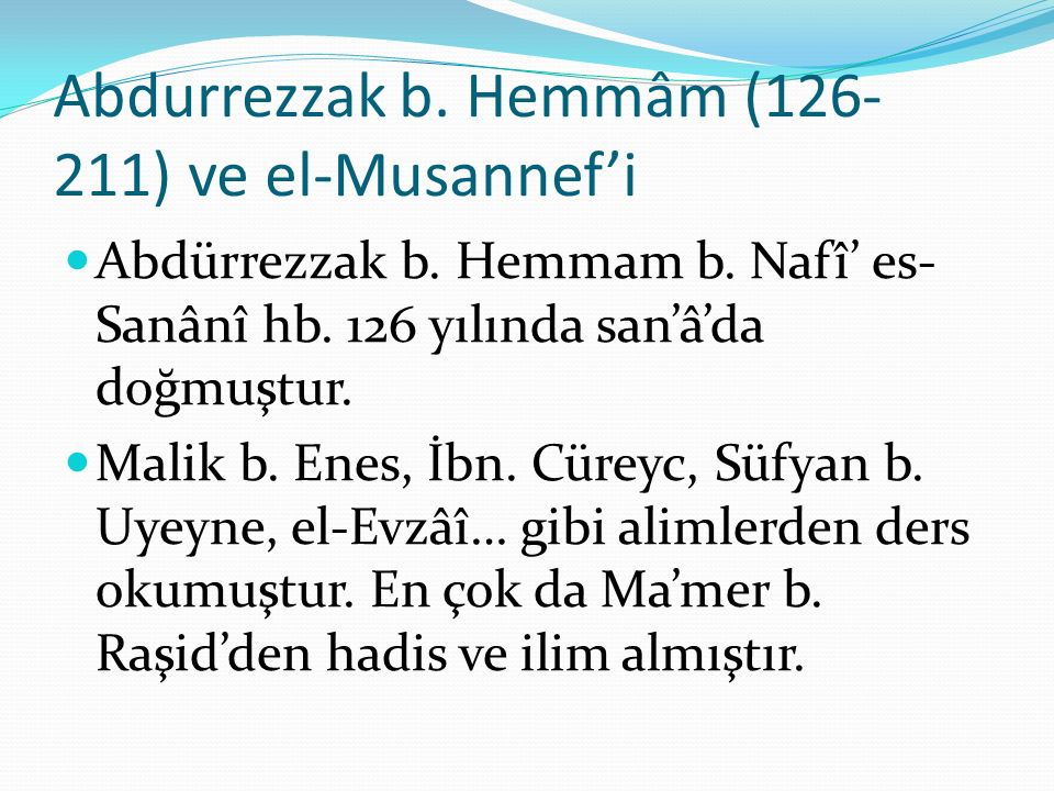 Abdurrezzak b. Hemmâm (126-211) ve el-Musannef'i