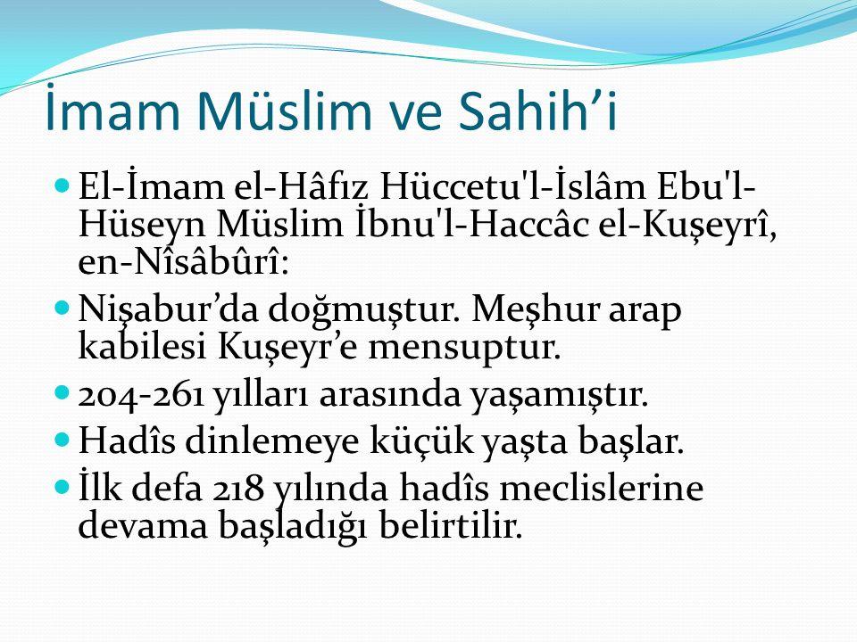 İmam Müslim ve Sahih'i El-İmam el-Hâfız Hüccetu l-İslâm Ebu l-Hüseyn Müslim İbnu l-Haccâc el-Kuşeyrî, en-Nîsâbûrî:
