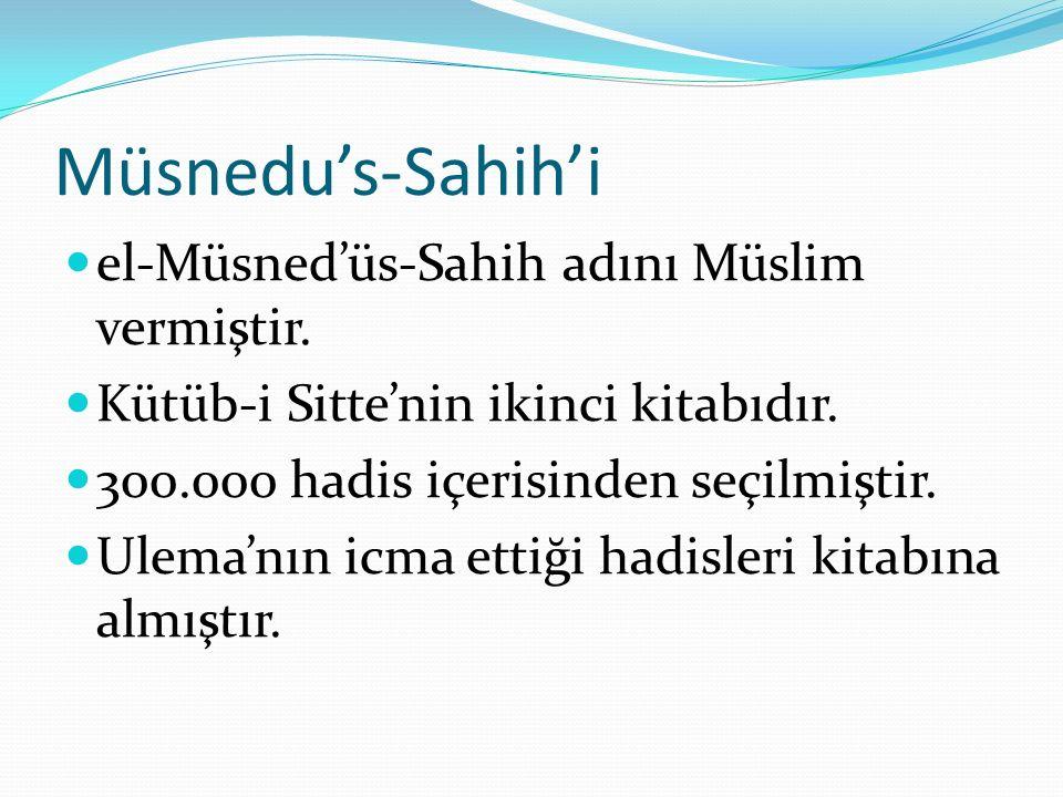 Müsnedu's-Sahih'i el-Müsned'üs-Sahih adını Müslim vermiştir.
