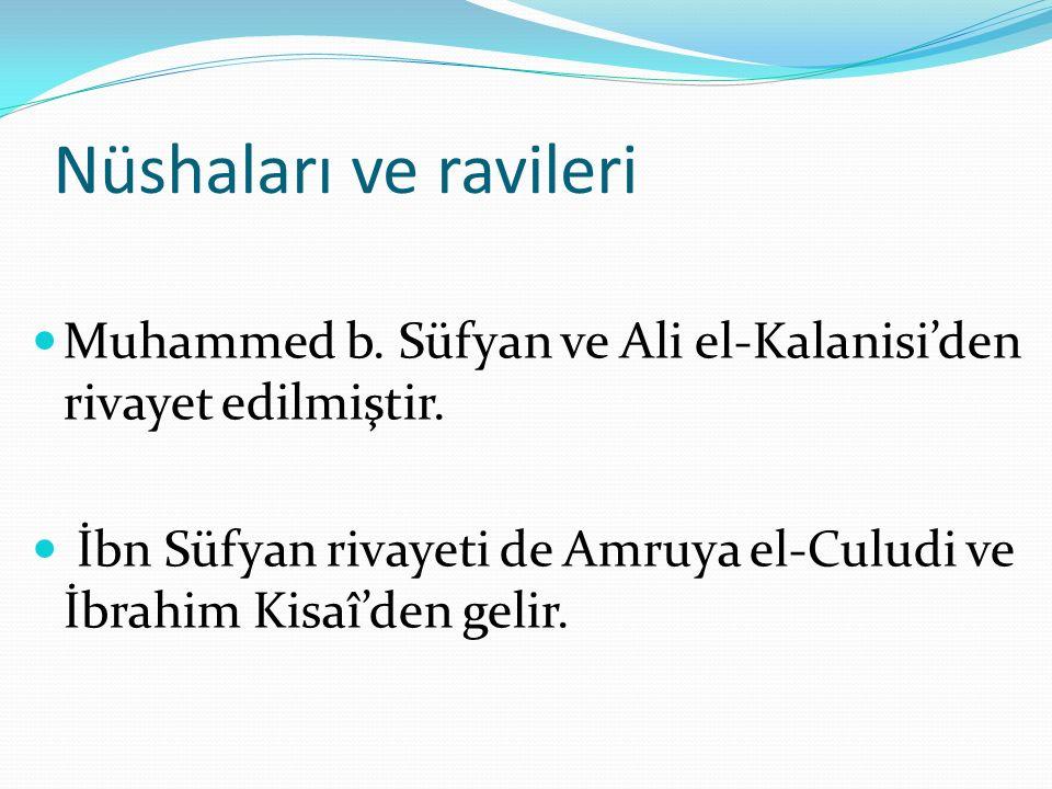 Nüshaları ve ravileri Muhammed b. Süfyan ve Ali el-Kalanisi'den rivayet edilmiştir.