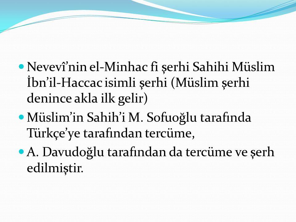 Nevevî'nin el-Minhac fi şerhi Sahihi Müslim İbn'il-Haccac isimli şerhi (Müslim şerhi denince akla ilk gelir)