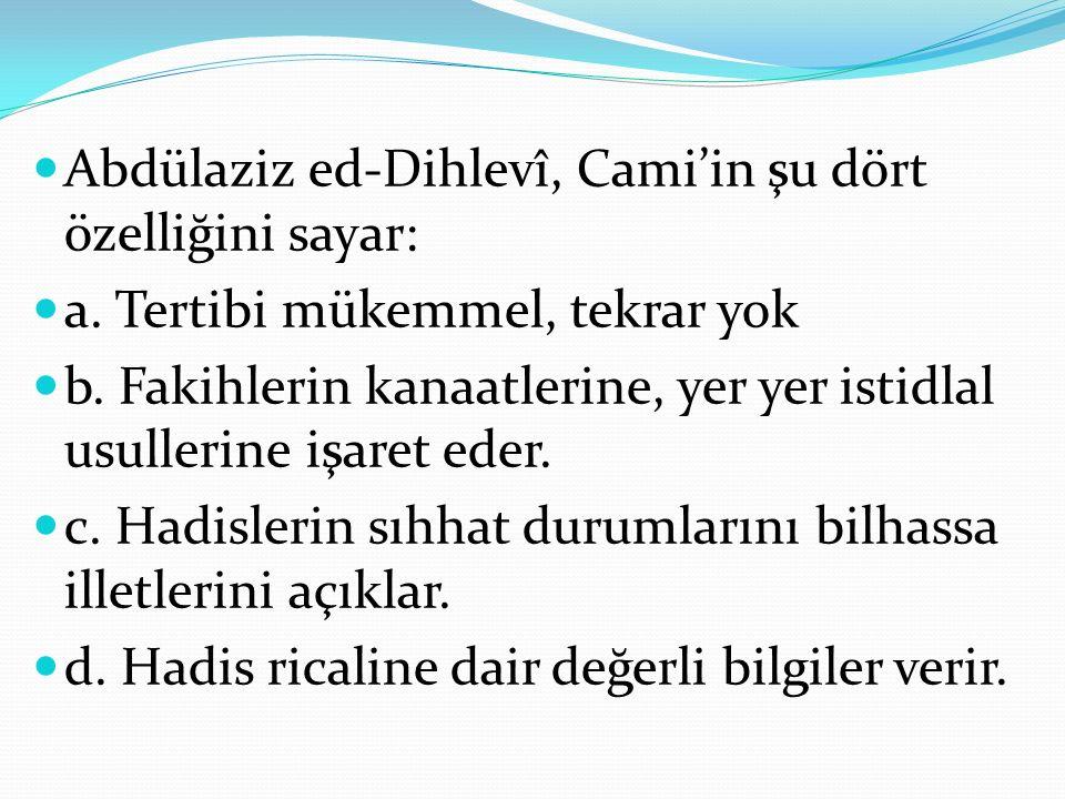 Abdülaziz ed-Dihlevî, Cami'in şu dört özelliğini sayar: