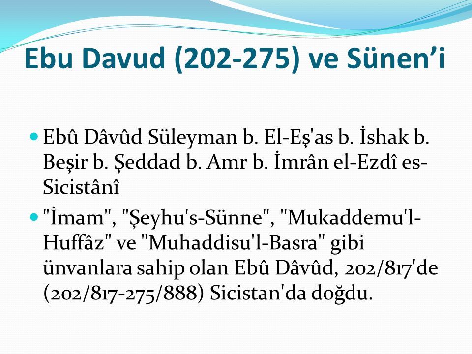 Ebu Davud (202-275) ve Sünen'i
