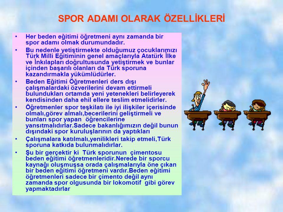 SPOR ADAMI OLARAK ÖZELLİKLERİ