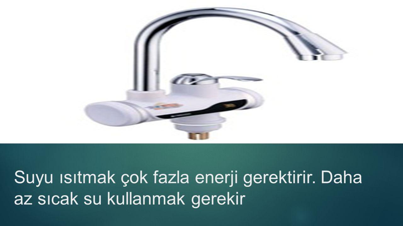 Suyu ısıtmak çok fazla enerji gerektirir