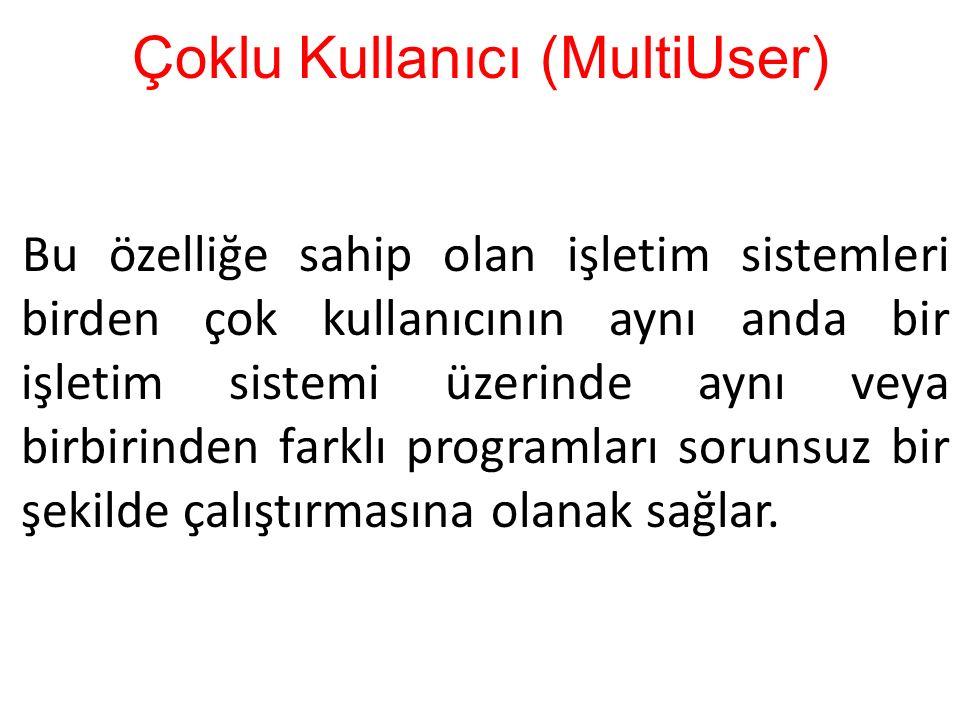 Çoklu Kullanıcı (MultiUser)