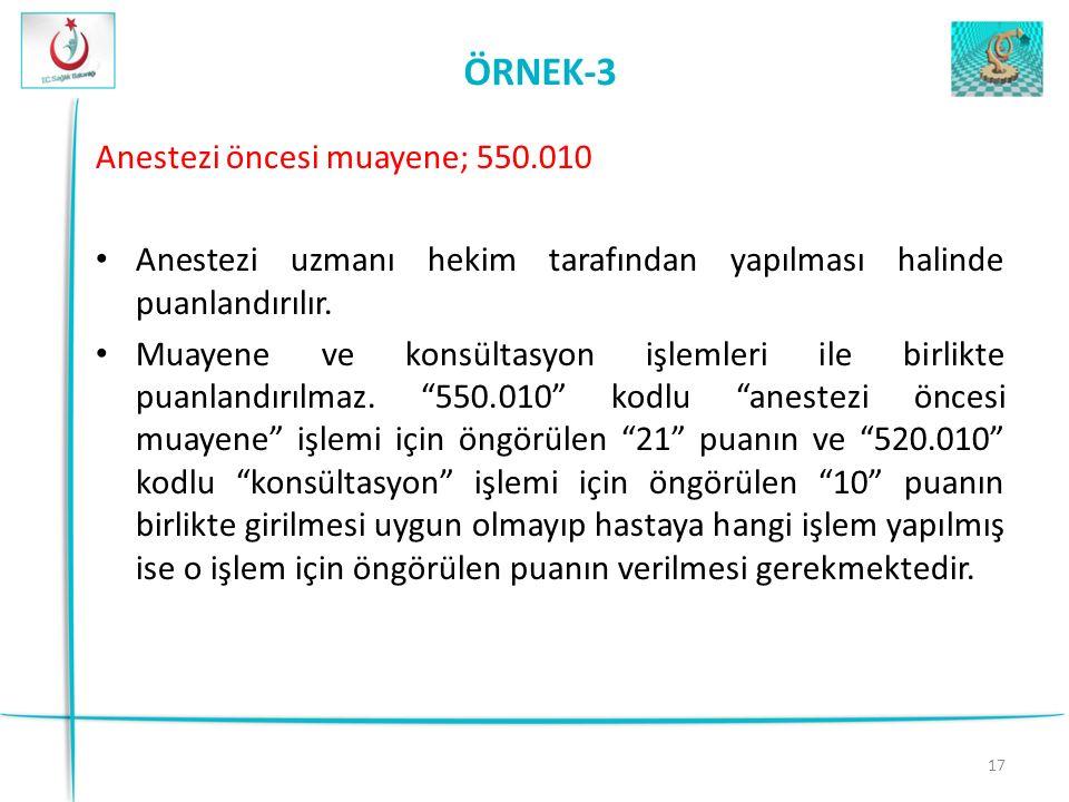 ÖRNEK-3 Anestezi öncesi muayene; 550.010