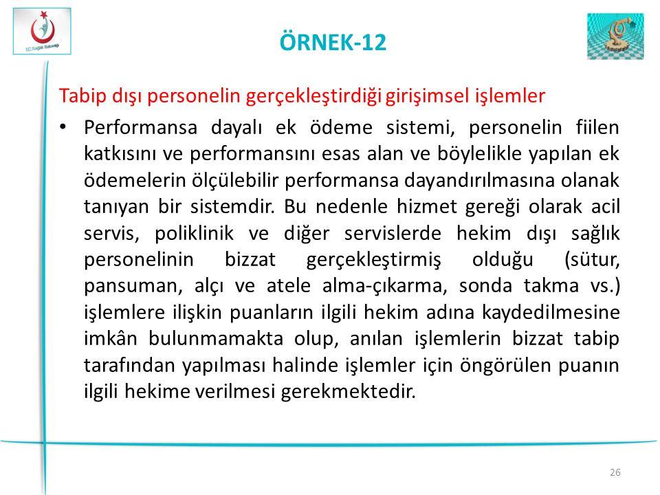 ÖRNEK-12 Tabip dışı personelin gerçekleştirdiği girişimsel işlemler