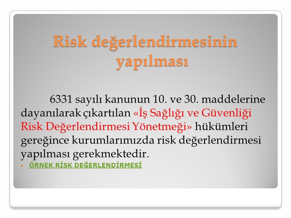 Risk değerlendirmesinin yapılması