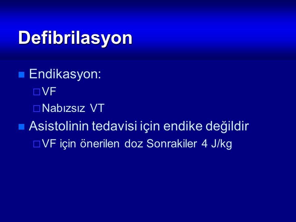 Defibrilasyon Endikasyon: Asistolinin tedavisi için endike değildir VF