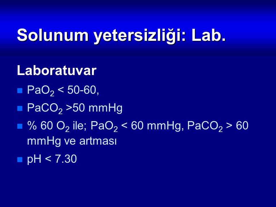 Solunum yetersizliği: Lab.