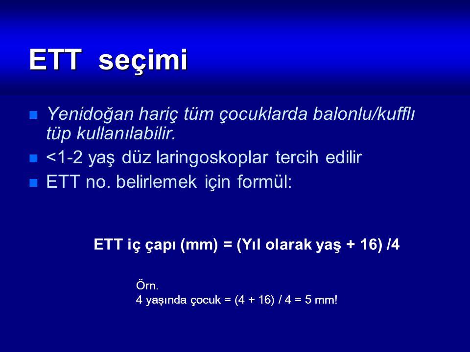 ETT iç çapı (mm) = (Yıl olarak yaş + 16) /4