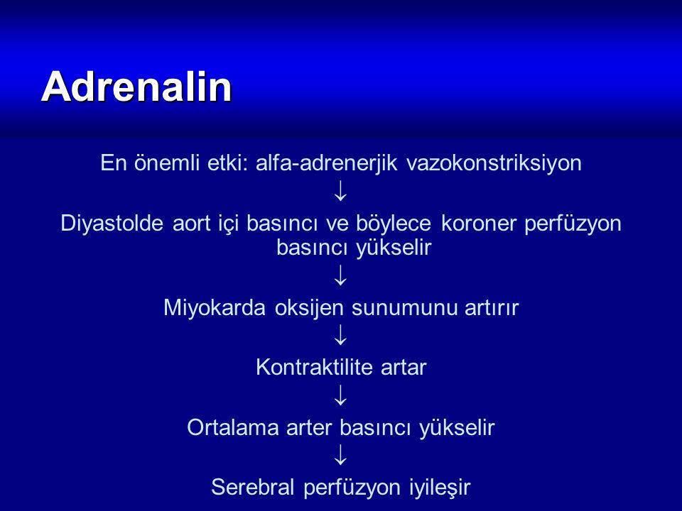 Adrenalin En önemli etki: alfa-adrenerjik vazokonstriksiyon 