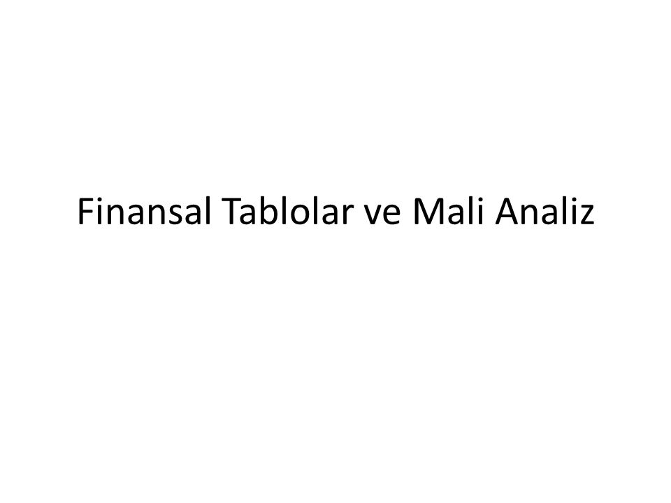 Finansal Tablolar ve Mali Analiz