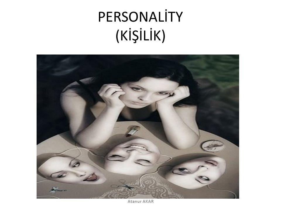 PERSONALİTY (KİŞİLİK)