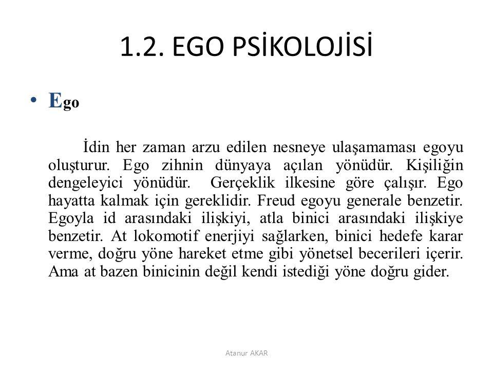 1.2. EGO PSİKOLOJİSİ Ego.