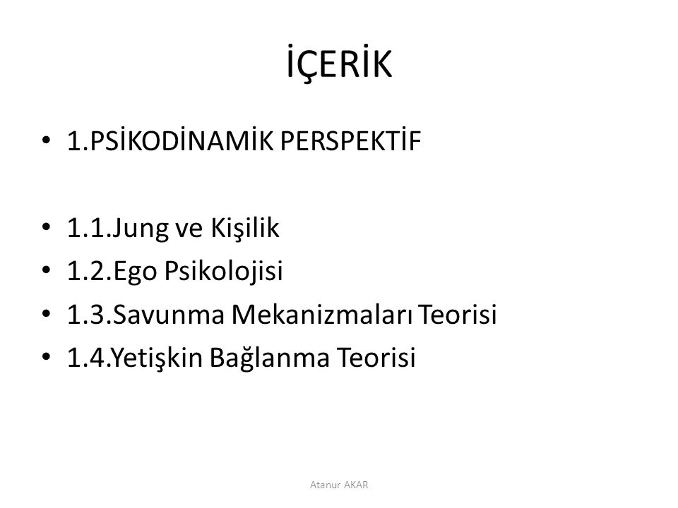 İÇERİK 1.PSİKODİNAMİK PERSPEKTİF 1.1.Jung ve Kişilik