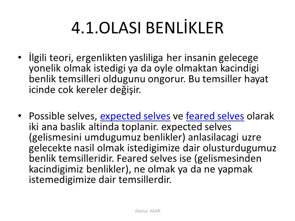 4.1.OLASI BENLİKLER