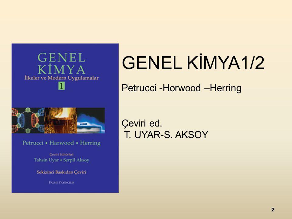 GENEL KİMYA1/2 Petrucci -Horwood –Herring Çeviri ed. T. UYAR-S. AKSOY