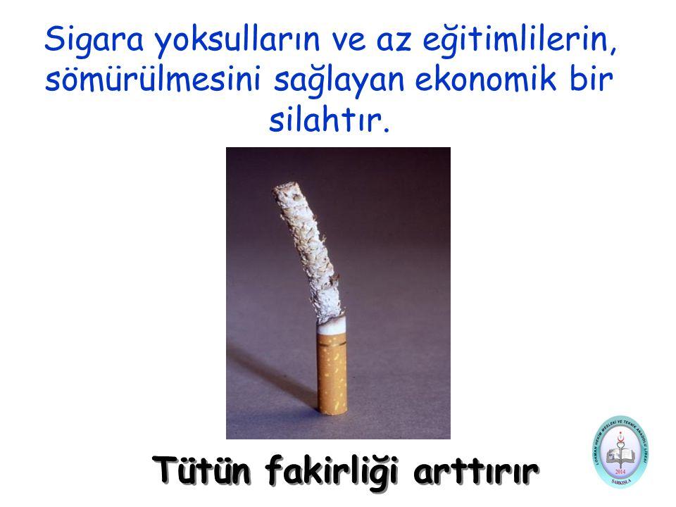 Tütün fakirliği arttırır