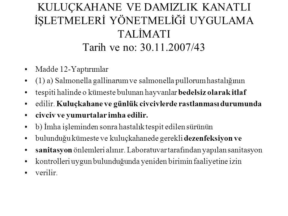 KULUÇKAHANE VE DAMIZLIK KANATLI İŞLETMELERİ YÖNETMELİĞİ UYGULAMA TALİMATI Tarih ve no: 30.11.2007/43