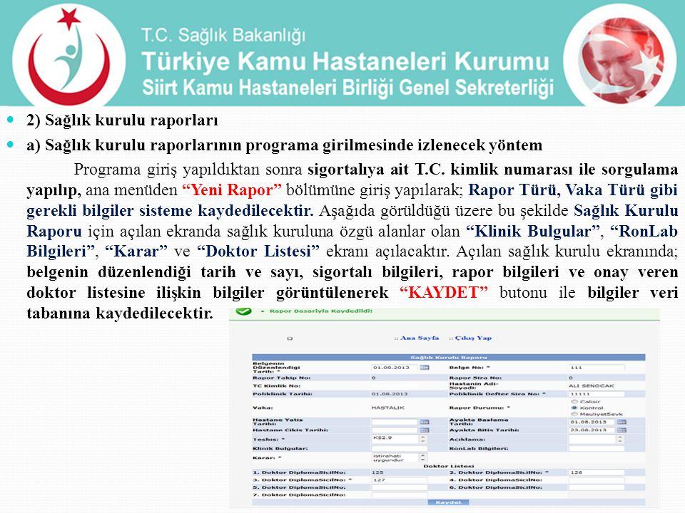 2) Sağlık kurulu raporları